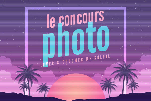 [TERMINÉ] Concours Photo 2019 : Sunrise or Sunset