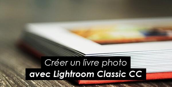 Tips Adobe : créer un livre photo avec Lightroom Classic CC