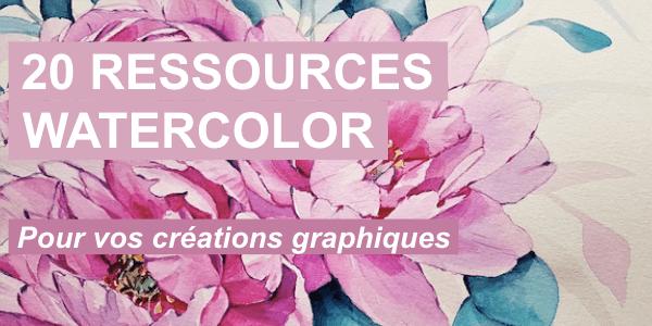 20 Ressources Watercolor pour vos créations graphiques