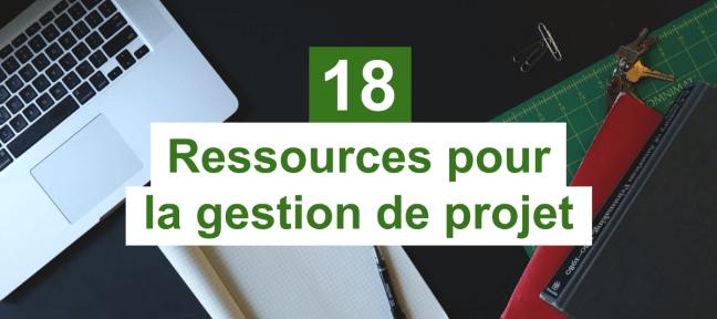 18 ressources gratuites pour la gestion de projet