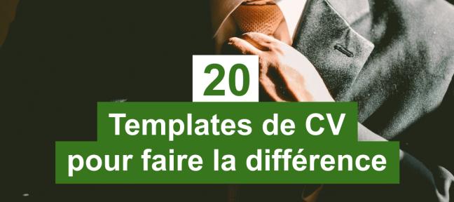 20 templates de CV gratuits pour faire la différence