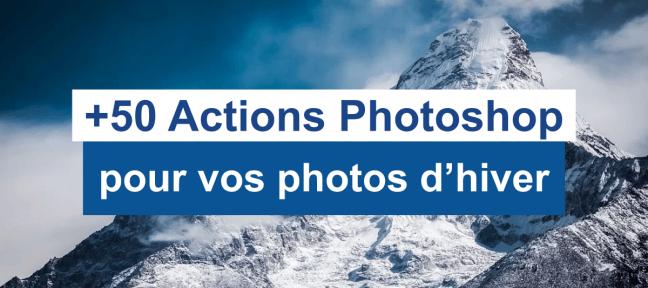 +50 actions Photoshop gratuites pour retoucher vos photos d'hiver
