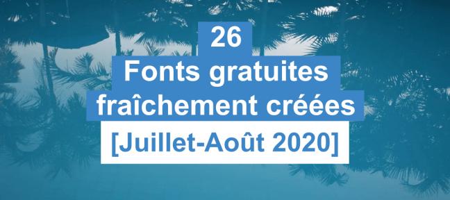 26 fonts gratuites fraîchement créées [Juillet-Août 2020]
