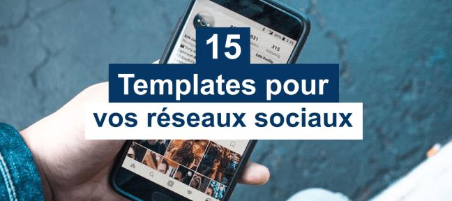 15 templates gratuits pour vos réseaux sociaux