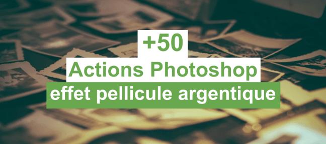 +50 Actions Photoshop gratuites pour un effet argentique