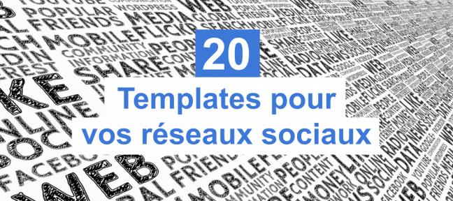 20 templates gratuits pour vos réseaux sociaux