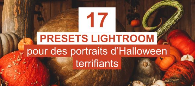 17 Presets Lightroom gratuits pour des portraits d'Halloween terrifiants