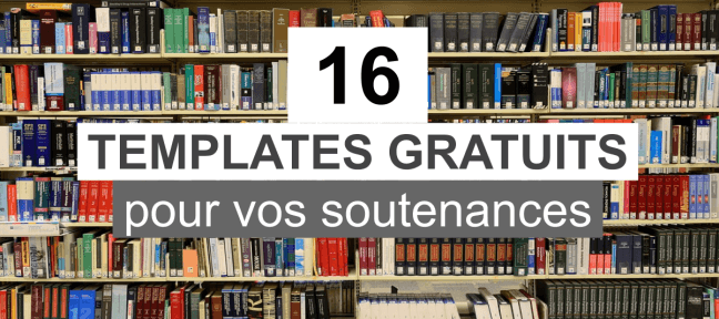 16 templates gratuits pour vos soutenances