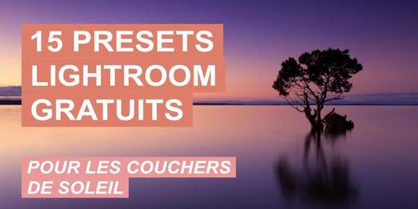 15 presets Lightroom gratuits pour vos couchers de soleil