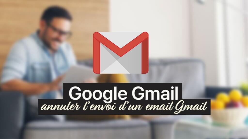 annuler envoie Gmail