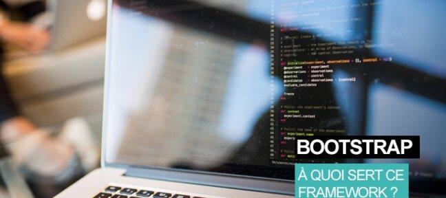 Qu'est-ce que le framework Bootstrap et quand l'utiliser?