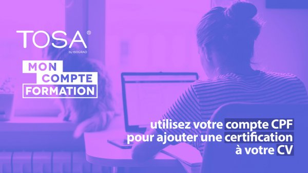 Comment passer la Certification TOSA CPF