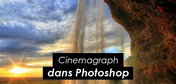 Tips Adobe : réaliser un Cinemagraph dans Photoshop