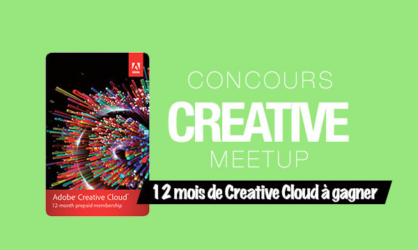 [TERMINÉ] 1 Creative Cloud à gagner à l'occasion du Creative Meet-Up