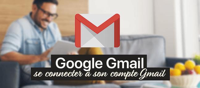 Se connecter à un compte Gmail