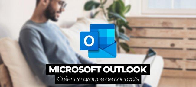 Comment créer un groupe de contact sur Outlook ?