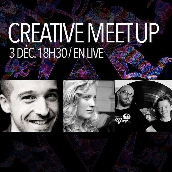 Live : Creative Meet Up en direct le 3 décembre 2015 !