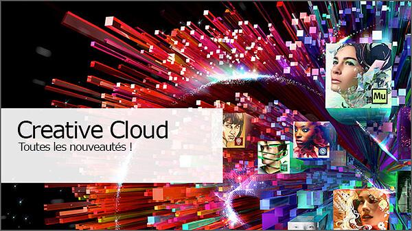 Adobe Creative Cloud les nouveautés