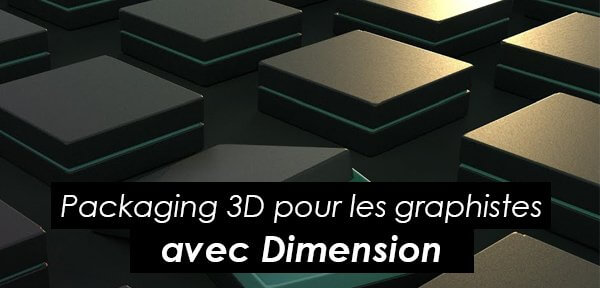 Tips Adobe : Packaging 3D pour les graphistes avec Adobe Dimension