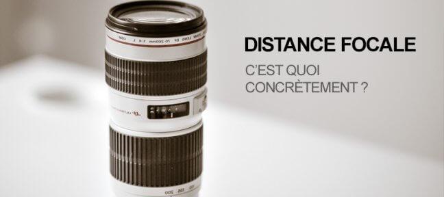 C'est quoi la distance focale en photographie?