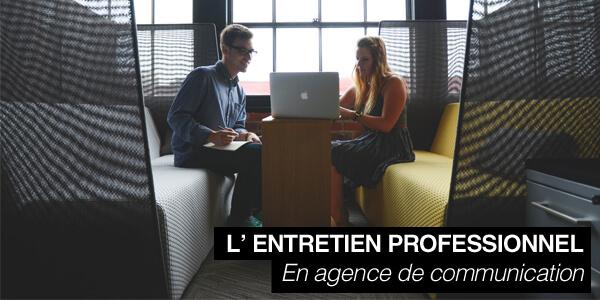 L'Entretien Professionnel en agence de communication