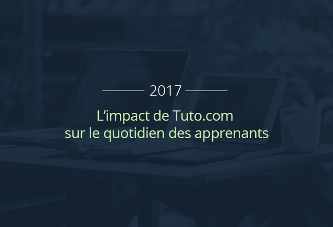 Digital Learning : L'impact de Tuto.com dans le quotidien de nos apprenants