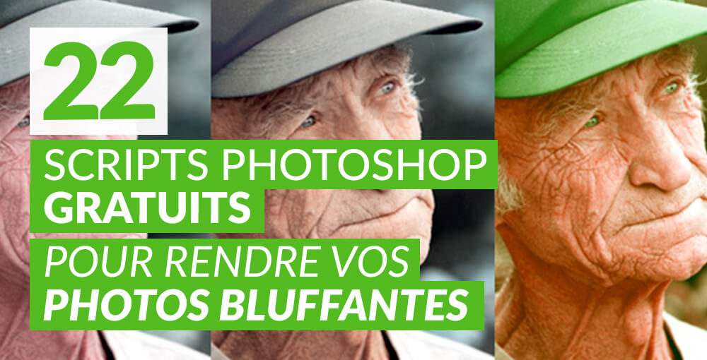 22 scripts Photoshop gratuits pour rendre vos photos bluffantes