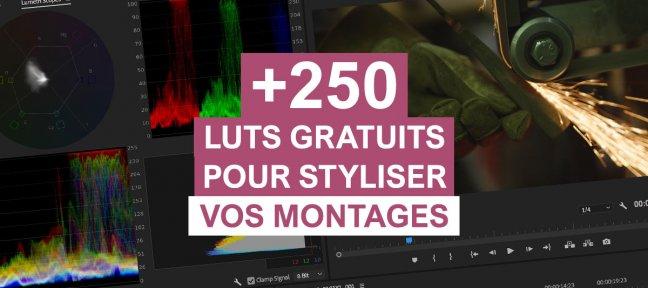 +250 LUTS gratuits pour styliser vos montages