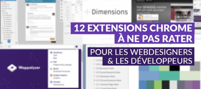 12 extensions Chrome à ne pas rater pour les webdesigners et développeurs