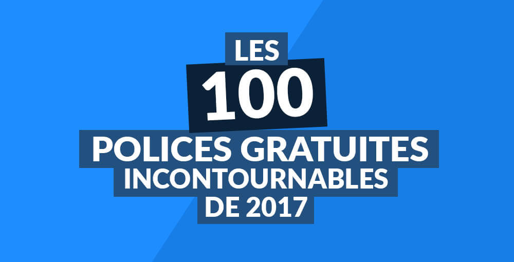 Les 100 polices d'écriture gratuites incontournables de 2017