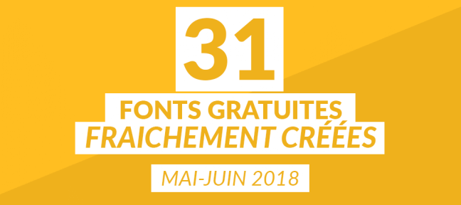 31 fonts gratuites fraîchement créées [mai-juin 2018]