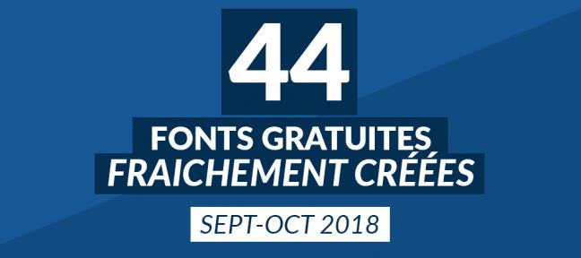 44 fonts gratuites fraîchement créées [sept-oct 2018]