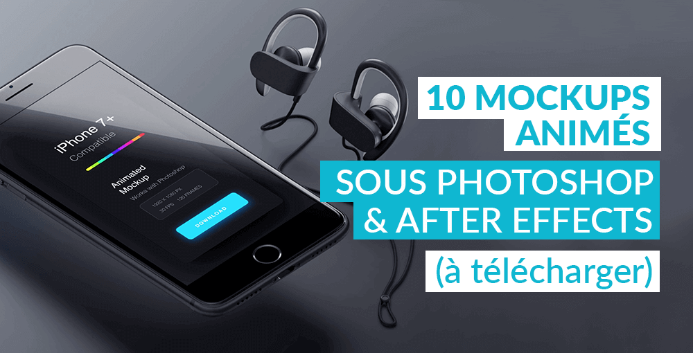 10 mockups animés sous Photoshop et After Effects