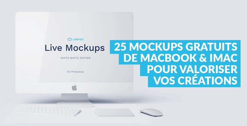 25 mockups gratuits de Macbook et iMac pour valoriser vos créations