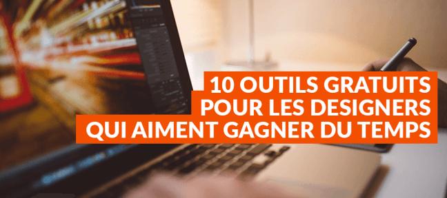 10 outils gratuits pour les designers qui aiment gagner du temps
