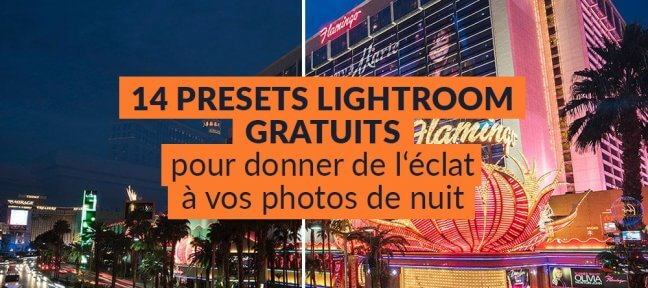 14 presets Lightroom gratuits pour donner de l'éclat à vos photos de nuit