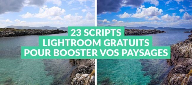 23 scripts Lightroom gratuits pour booster vos paysages