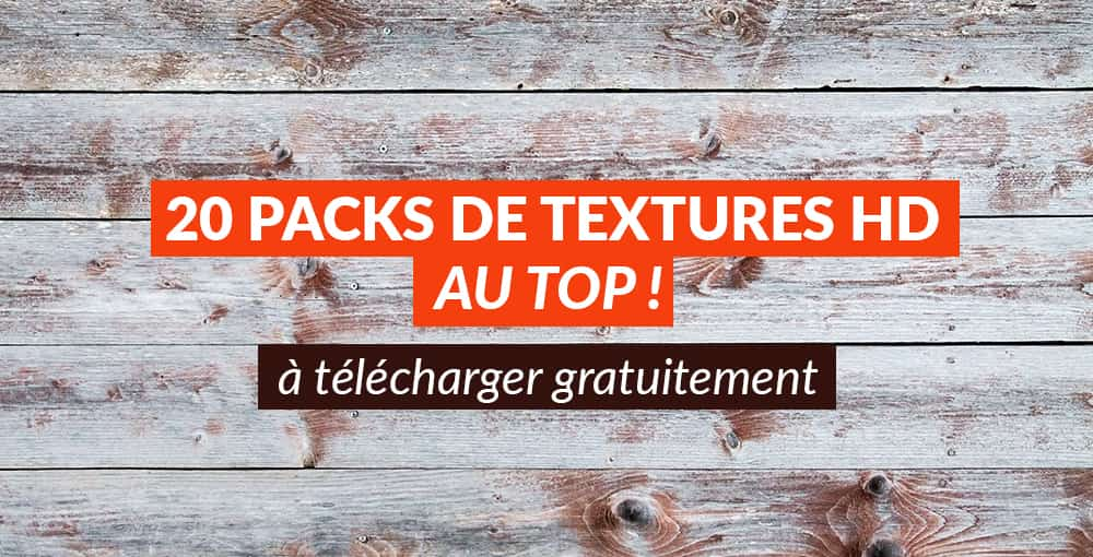 Textures HD : 20 packs au top à télécharger gratuitement