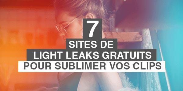 7 sites de light leaks gratuits pour sublimer vos clips