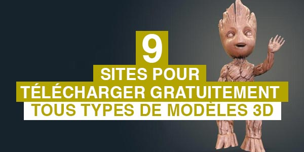 9 sites pour télécharger gratuitement tous types de modèles 3D