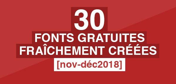 30 fonts gratuites fraîchement créées [nov-déc2018]