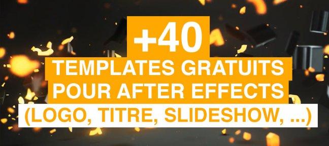 +40 templates gratuits pour after effects (logo, titre, slideshow, effets...)