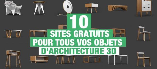 10 sites gratuits pour tous vos objets d'architecture 3D