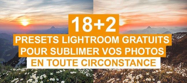18+2 presets Lightroom gratuits pour sublimer vos photos en toute circonstance