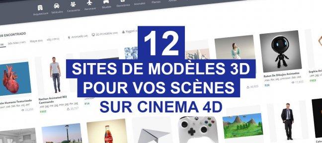 12 sites de modèles 3D pour vos scènes sur C4D