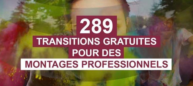 289 transitions gratuites pour des montages professionnels