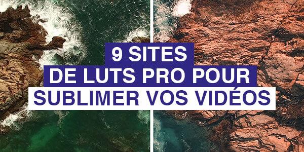 9 sites de Luts pro pour sublimer vos vidéos