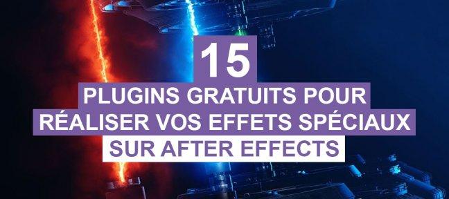 15 plugins gratuits pour réaliser vos effets spéciaux sur After Effects