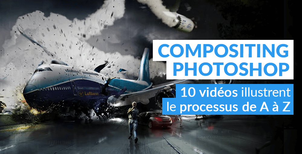 Compositing Photoshop : 10 vidéos illustrent le processus de A à Z