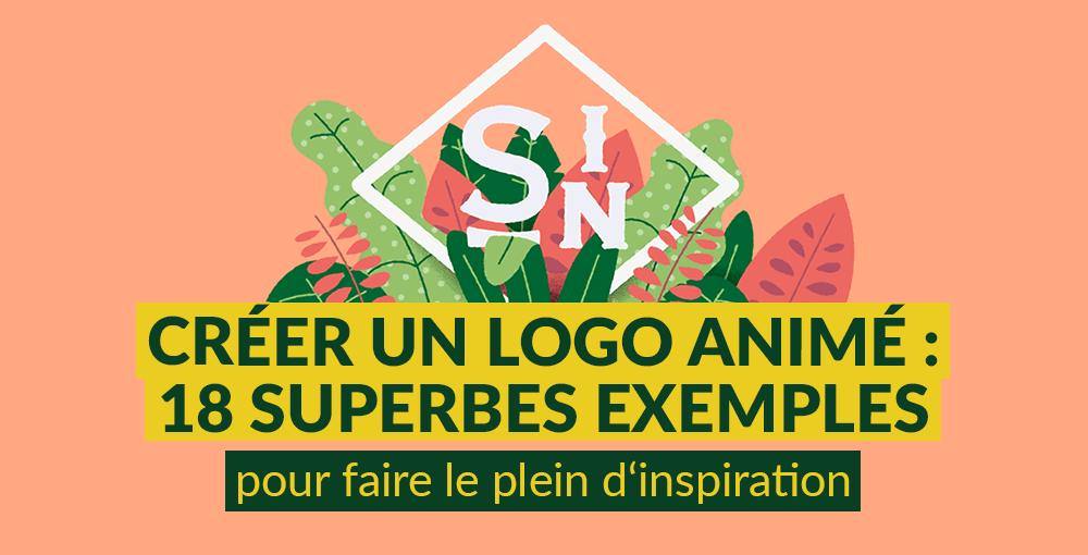 Exemple Logo créer un logo animé : 18 exemples pour faire le plein d'inspiration